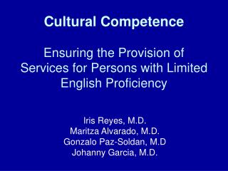 Iris Reyes, M.D. Maritza Alvarado, M.D. Gonzalo Paz-Soldan, M.D Johanny Garcia, M.D.