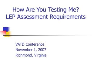 How Are You Testing Me? LEP Assessment Requirements
