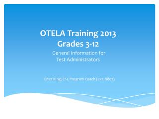 OTELA Training 2013 Grades 3-12 General Information for  Test Administrators