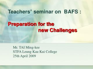 Mr. TAI Ming-kee STFA Leung Kau Kui College 25th April  200 9