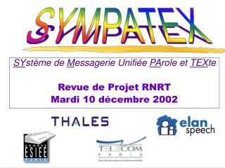 SY stème de  M essagerie Unifiée  PA role et  TEX te Revue de Projet RNRT Mardi 10 décembre 2002