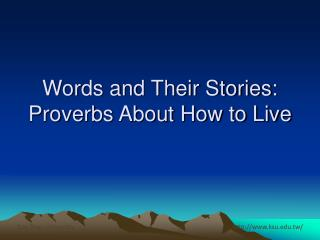 Words and Their Stories: Proverbs About How to Live