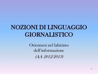 NOZIONI DI LINGUAGGIO GIORNALISTICO