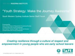 """Youth Strategy: Make the Journey Awesome"" South Western Sydney Institute Senior Staff Forum"