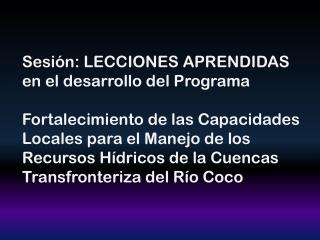 Sesión: LECCIONES APRENDIDAS en el desarrollo del Programa
