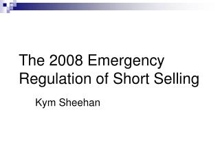 The 2008 Emergency Regulation of Short Selling