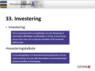 33.  Investering