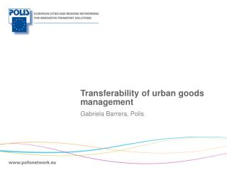 Transferability  of  urban goods  management