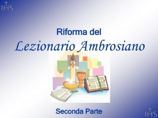 Riforma del Lezionario Ambrosiano