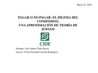 Alumno: Luis Arturo Trejo Juárez Asesor: Víctor Gerardo Carreón Rodríguez