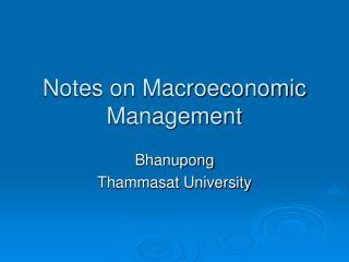 Notes on Macroeconomic Management