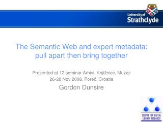 The Semantic Web and expert metadata: pull apart then bring together