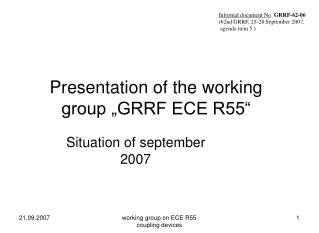 Presentation of the working group �GRRF ECE R55�