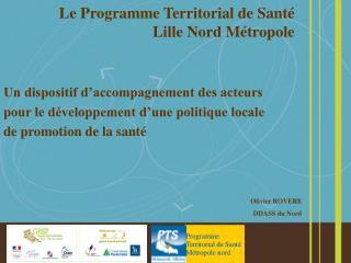 Le Programme Territorial de Santé  Lille Nord Métropole