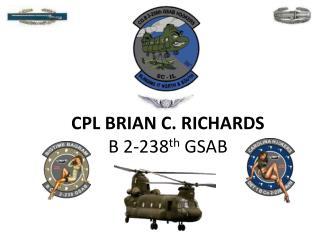CPL BRIAN C. RICHARDS B 2-238 th  GSAB