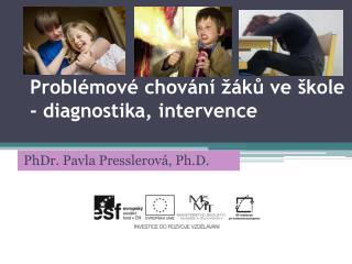 Problémové chování žáků ve škole - diagnostika, intervence