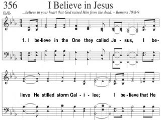 1.  I    be-lieve   in   the   One   they   called  Je   -   sus,        I      be -