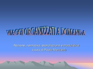 Nozione, normativa, esercitazione e modulistica       a cura di Paolo Marcian