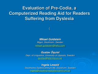 Evaluation of Pre-Codia, a  Computerized Reading Aid for Readers  Suffering from Dyslexia (