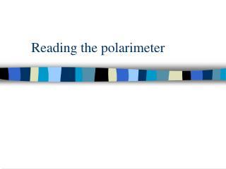 Reading the polarimeter