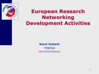 European Research Networking  Development Activities
