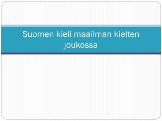 Suomen kieli maailman kielten joukossa
