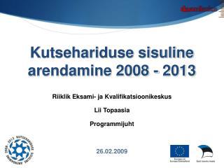 Kutsehariduse sisuline arendamine 2008 - 2013