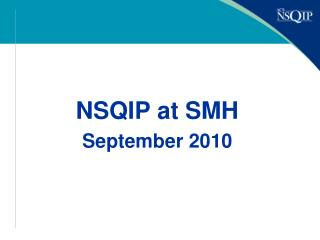 NSQIP at SMH September 2010