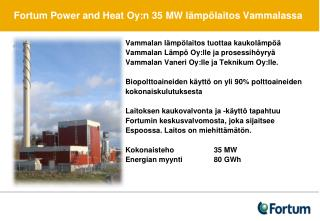 Fortum Power and Heat Oy:n 35 MW l�mp�laitos Vammalassa