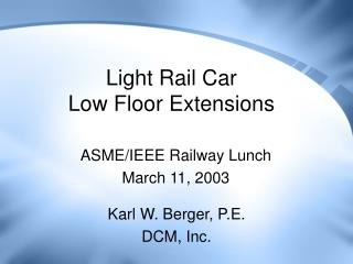 Light Rail Car Low Floor Extensions