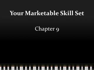 Your Marketable Skill Set