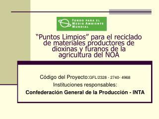 Código del Proyecto: GFL/2328 - 2740- 4968 Instituciones responsables: