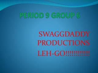 PERIOD 9 GROUP 6