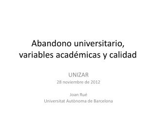 Abandono  universitario,  variables académicas  y calidad