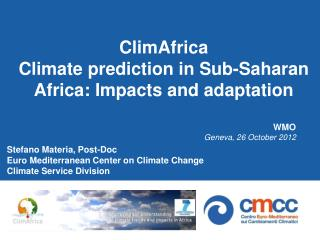 ClimAfrica Climate prediction in Sub-Saharan Africa: Impacts and adaptation