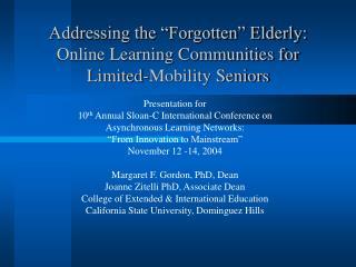 """Addressing the """"Forgotten"""" Elderly: Online Learning Communities for Limited-Mobility Seniors"""