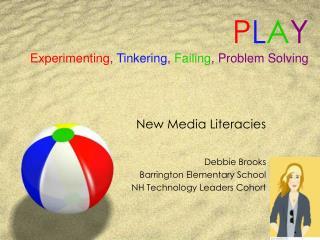 P L A Y Experimenting ,  Tinkering ,  Failing , Problem Solving