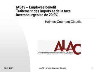 IAS19 � Employee benefit Traitement des imp�ts et de la taxe luxembourgeoise de 20,9%
