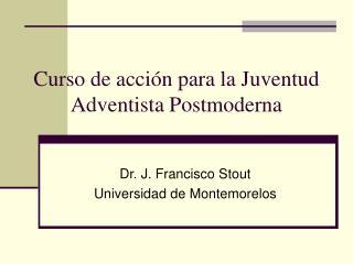 Curso de acción para la Juventud Adventista Postmoderna