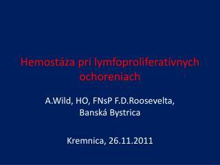 Hemost�za  pri  lymfoproliferat�vnych  ochoreniach