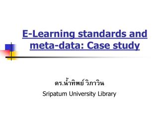 E-Learning standards and  meta-data: Case study