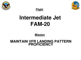 Intermediate Jet FAM-20