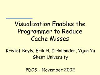 Visualization Enables the Programmer to Reduce Cache Misses