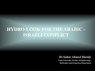 HYDRO-LOOK FOR THE ARABIC - ISRAELI CONFLICT