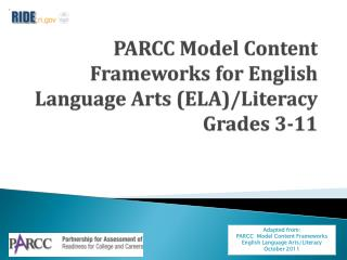 PARCC Model Content Frameworks for English Language Arts (ELA)/Literacy  Grades 3-11