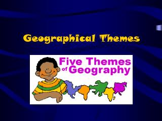 Geographical Themes