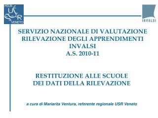 SERVIZIO NAZIONALE DI VALUTAZIONE RILEVAZIONE DEGLI APPRENDIMENTI INVALSI A.S. 2010-11