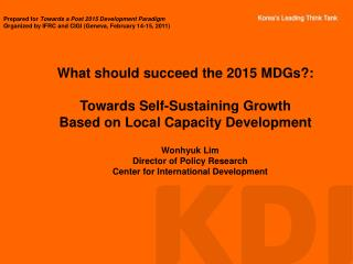 What should succeed the 2015 MDGs?: Towards Self-Sustaining Growth