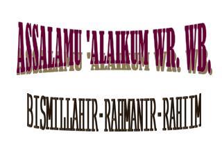 ASSALAMU 'ALAIKUM WR. WB.