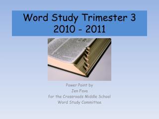 Word Study Trimester 3 2010 - 2011